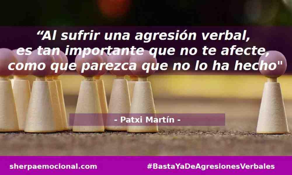 Al sufrir una agresión verbal, es tan importante que no te afecten, como que parezca que no lo ha hecho