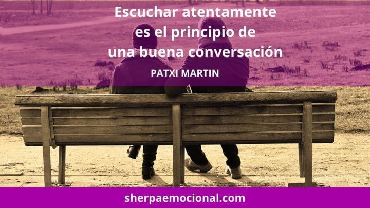 Escuchar atentamente es el rincipio de una buena conversación